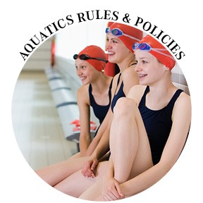AQUATICS RULES & POLICIES